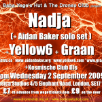 Nadja + Aidan Baker (solo) + Yellow6 + Graan - 2 September 2009